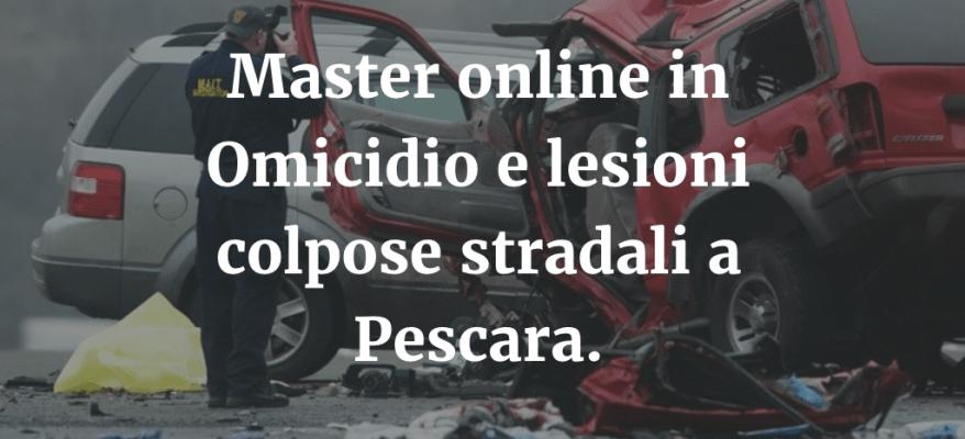 Master online in omicidio e lesioni colpose stradali a Pescara.