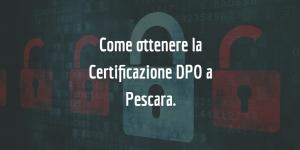 Ottenere una certificazione DPO a Pescara: come fare e dove studiare.