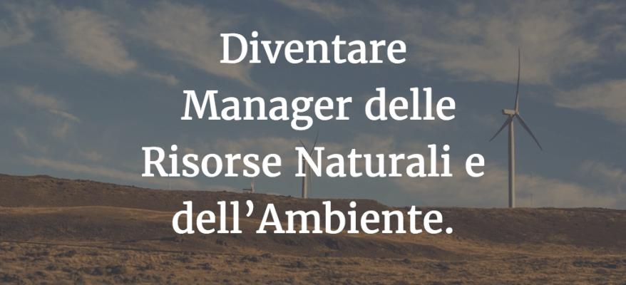 Diventare Manager delle Risorse Naturali e dell'Ambiente