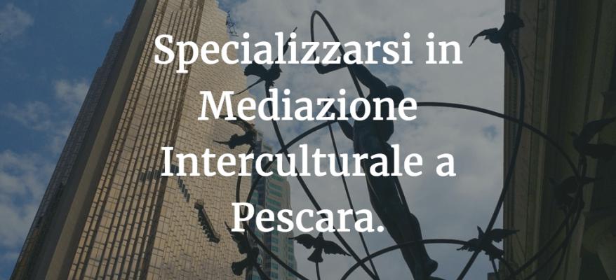 specializzarsi in mediazione interculturale a pescara